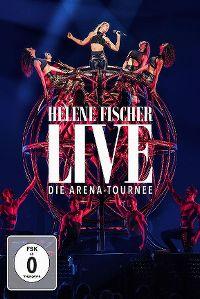 Cover Helene Fischer - Live - Die Arena-Tournee [DVD]